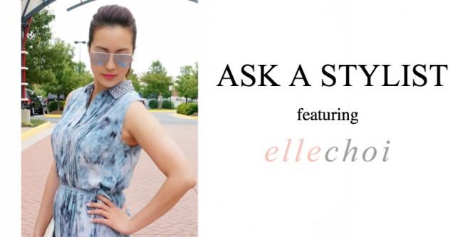 Ask a stylist: Elle of Ellechoi.com
